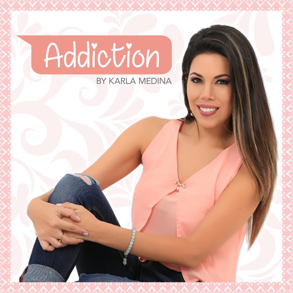 Addiction by Karla Medina